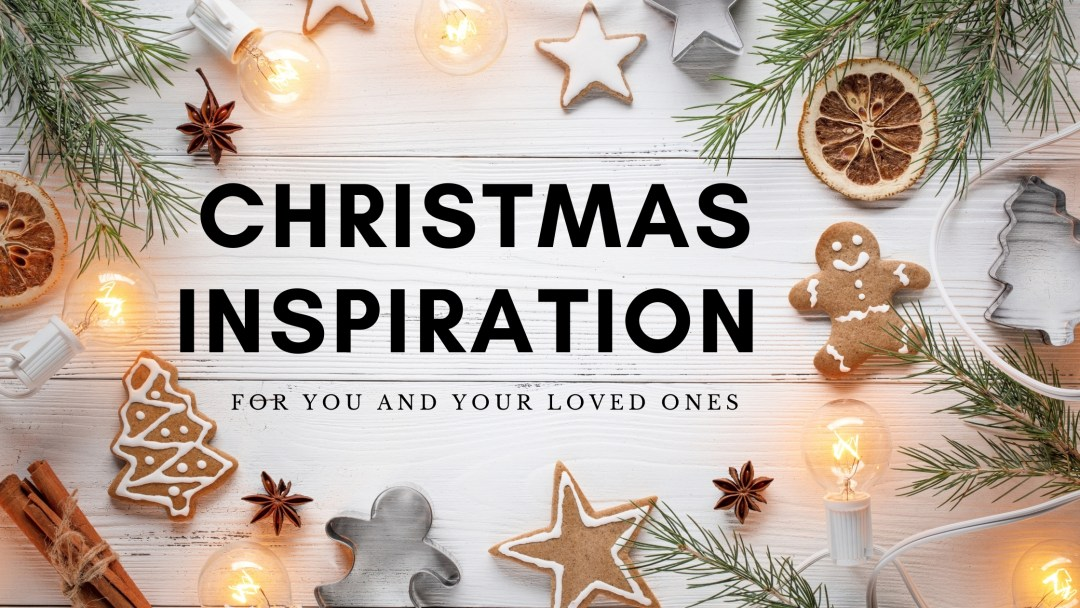 Christmas Inspiration – Just For You